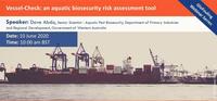 GloFouling webinar - Vessel-Check: an aquatic biosecurity risk assessment tool